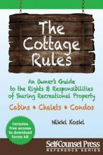 The Cottage Rules: An Owner S Guide to the Rights and Responsibilities of Sharing Recreational Property