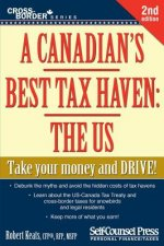 A Canadian's Best Tax Haven: The Us: Take Your Money and Drive
