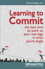 Learning to Commit: The Best Time to Work on Your Marriage Is When You Re Single