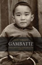 Gambatte: Generations of Perseverance and Politics, a Memoir