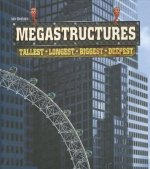 Mega Structures: Tallest, Longest, Biggest, Deepest