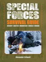 Special Forces Survival Guide: Desert, Arctic, Mountain, Jungle, Urban