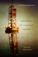 Undercurrents: New Voices in Canadian Poetry