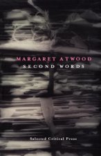 Second Words: Selected Critical Prose 1960-1982