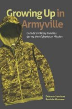 Growing Up in Armyville: Canada's Military Families During the Afghanistan Mission