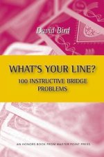 What's Your Line? 100 Instructive Bridge Problems