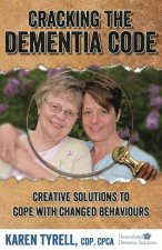 Cracking the Dementia Code: Creative Solutions to Cope with Changed Behaviours