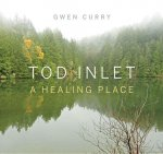 Tod Inlet: A Healing Place