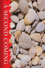 A Second Coming: Canadian Migration Fiction