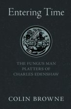 Entering Time: The Fungus Man Platters of Charles Edenshaw
