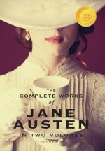 The Complete Works of Jane Austen in Two Volumes (Volume Two) Emma, Northanger Abbey, Persuasion, Lady Susan, the Watsons, Sandition, and the Complete