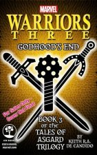 Marvel's Warriors Three: Godhood's End (Tales of Asgard Trilogy)