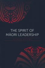 The Spirit of Maori Leadership