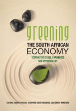Greening the South African Economy: Scoping the Issues, Challenges and Opportunities