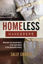 Homeless Wanderers: Movement and Mental Illness in the Cape Colony in the Nineteenth Century