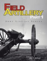 Field Artillery Part 1 (Army Lineage Series)