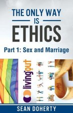 Only Way is Ethics: Sex and Marriage