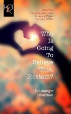 Who Is Going to Believe This, Rostam?