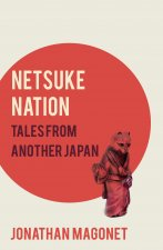 Netsuke Nation: Tales from Another Japan