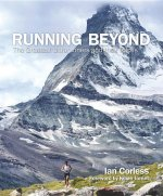 Running Beyond: The Greatest Ultrarunners and Their Races