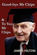 Good-Bye, Mr. Chips & to You, Mr. Chips