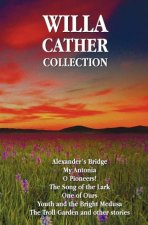 Willa Cather Collection (Complete and Unabridged) Including