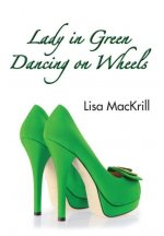 Lady In Green Dancing On Wheels