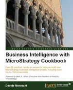 Business Intelligence with Microstrategy Cookbook