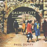 Galway City Snapshots Through Time