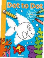 Dot to Dot Fish and More!: Counting & Colouring Fun!