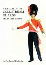 A History of the Coldstream Guards from 1815 to 1895