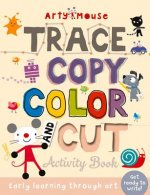 Trace, Copy, Color and Cut: Early Learning Through Art