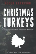 Christmas Turkeys: A Fictional Tale of Crime and Corruption