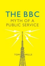 The BBC: The Myth of a Public Service