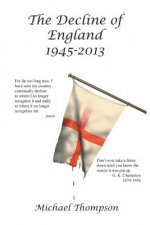 The Decline of England 1945-2013
