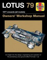 Lotus 79 1978 Onwards (All Models): An Insight Into the Design, Engineering and Operation of Lotus's Pioneering Ground-Effect Formula 1 Car