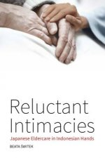 Reluctant Intimacies: Japanese Eldercare in Indonesian Hands