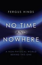 No Time and Nowhere: A Non-Physical World Behind This One