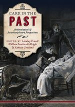 Care in the Past: Archaeological and Interdisciplinary Perspectives