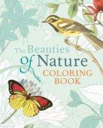 The Beauties of Nature Coloring Book: Coloring Flowers, Birds, Butterflies, & Wildlife