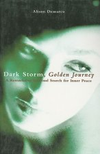 Dark Storm, Golden Journey: A Remarkable Spiritual Search for Inner Peace