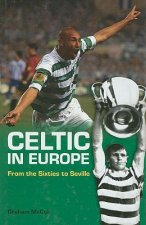 Celtic in Europe: From the Sixties to Seville