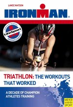 Triathlon: The Workouts That Worked: A Decade of Champion Athletes Training