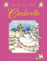 Cinderella: A Classic Fairy Tale. for Ages 4 and Up.