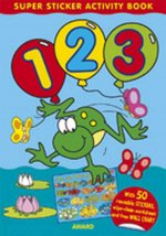 Super Sticker Activity Book - 123: With 50 Reusable Stickers, Wipe-Clean Worksheet and Free Wallchart - For Ages 3 an Up.