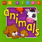 My First Animals Board Book: Bright and Colorful First Topics Make Learning Easy and Fun. for Ages 0-3