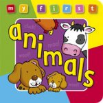 My First Animals Board Book Deluxe: A Padded, Sturdy, Colorful Book for Ages 0-3, Full of Friendly Characters