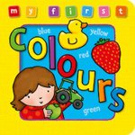My First Colours Board Book: Bright and Colorful First Topics Make Learning Easy and Fun. for Ages 0-3.