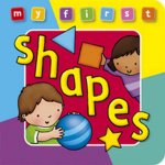 My First Shapes Board Book Deluxe: A Padded, Sturdy, Colorful Book for Ages 0-3, Full of Friendly Characters