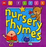 My First Nursery Rhymes Board Book: Bright and Colorful First Topics Make Learning Easy and Fun. for Ages 0-3.